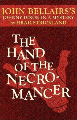 The Hand of the Necromancer (A Johnny Dixon Mystery: Book Ten)