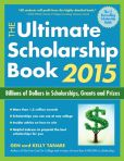 Book Cover Image. Title: The Ultimate Scholarship Book 2015:  Billions of Dollars in Scholarships, Grants and Prizes, Author: Gen Tanabe