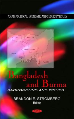 Bangladesh and Burma: Background and Issues