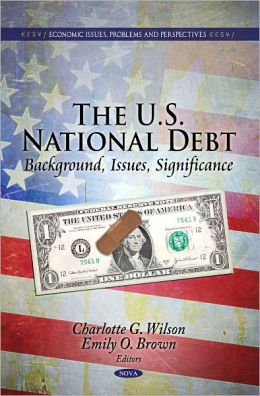 The U.S. National Debt: Background, Issues, Significance