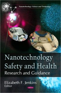 Nanotechnology Safety and Health: Research and Guidance