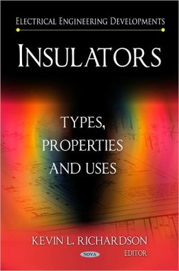 Insulators: Types, Properties, and Uses