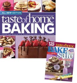 Taste of Home Baking with Bake Sale Bonus: Fresh-Cooked Fun! 125 Bake-Sale Favorites!