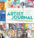 Book Cover Image. Title: A World of Artist Journal Pages:  1000+ Artworks 230 Artists 30 Countries, Author: Dawn DeVries Sokol