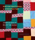 Book Cover Image. Title: Unconventional & Unexpected:  American Quilts Below the Radar 1950-2000, Author: Roderick Kiracofe
