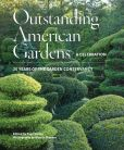Book Cover Image. Title: Outstanding American Gardens:  A Celebration: 25 Years of the Garden Conservancy, Author: Page Dickey
