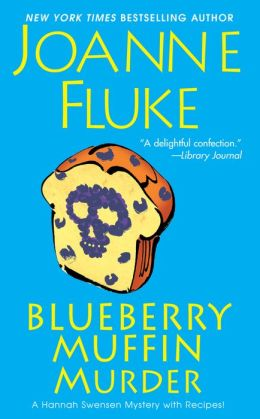 Blueberry Muffin Murder (Hannah Swensen Series #3)