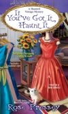 Book Cover Image. Title: If You've Got It, Haunt It, Author: Rose Pressey