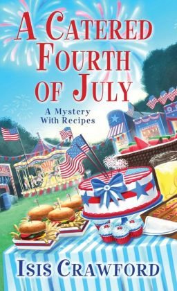 A Catered Fourth of July (Mystery with Recipes Series #10)