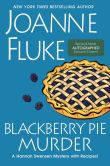Book Cover Image. Title: Blackberry Pie Murder (Signed Book) (Hannah Swensen Series #17), Author: Joanne Fluke