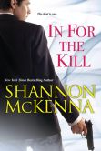 Book Cover Image. Title: In For the Kill, Author: Shannon McKenna