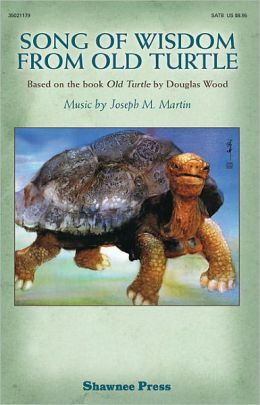Song of Wisdom from Old Turtle: Based on the book Old Turtle by Douglas Wood