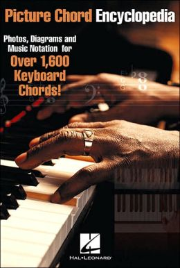 PICTURE CHORD ENCYCLOPEDIA OVER 1600 KEYBOARD CHORDS 6X9