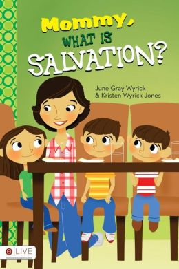 Mommy, What is Salvation?