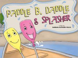 Paddle B. Daddle and Splasher