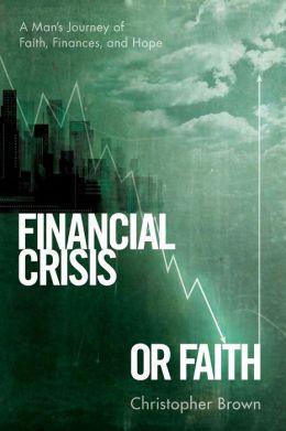 Financial Crisis or Faith