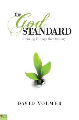 The God Standard: Breaking Through the Ordinary