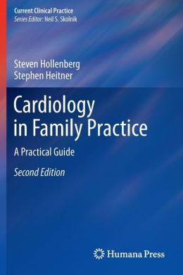 Cardiology in Family Practice: A Practical Guide