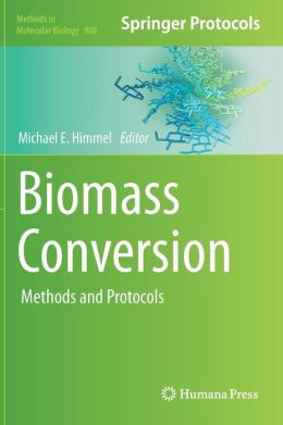 Biomass Conversion: Methods and Protocols