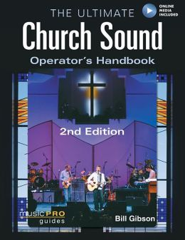 The Ultimate Church Sound Operator's Handbook, 2nd Edition