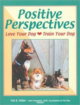 Positive Perspectives Love Your Dog, Train Your Dog