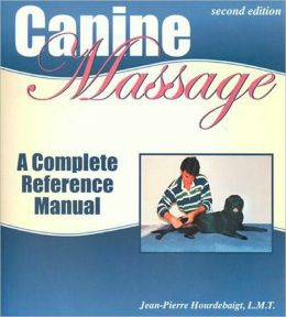 Canine Massage A Complete Reference Manual