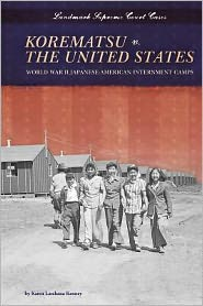 Korematsu V. the United States: World War II Japanese-American Internment Camps