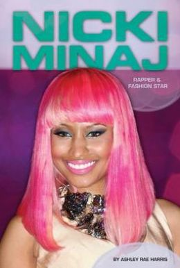 Nicki Minaj: Rapper & Fashion Star