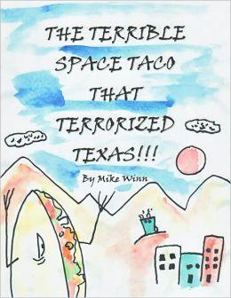 The Terrible Space Taco that Terrorized Texas