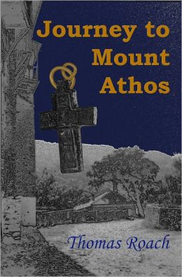 Journey to Mount Athos: A Spiritual Pilgrimage from Joliet to a Greek Orthodox Monastery on the Holy Mountain