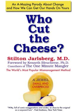 Who Cut The Cheese?: An A-Mazing Parody About Change and How We Can Get Our Hands On Yours