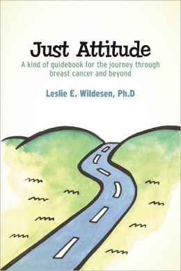 Just Attitude: A kind of guidebook for the journey through breast cancer and beyond