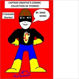 Captain Creative's Cosmic Collection of Stories!