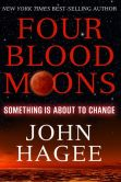 Book Cover Image. Title: Four Blood Moons:  Something Is About to Change, Author: John Hagee