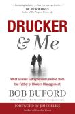Book Cover Image. Title: Drucker & Me:  What a Texas Entrepenuer Learned From the Father of Modern Management, Author: Bob Buford