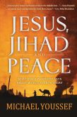 Book Cover Image. Title: Jesus, Jihad, and Peace:  What Bible Prophecy Says About World Events Today, Author: Michael Youssef