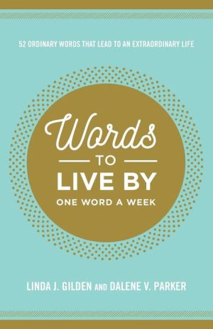Words To Live By: 52 Words that Lead to an Extraordinary Life
