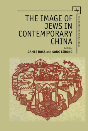 The Image of Jews in Contemporary China: An Identity Without a People