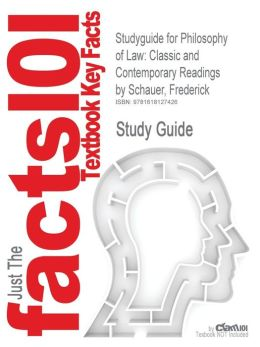 Studyguide for Philosophy of Law: Classic and Contemporary Readings by Schauer, Frederick, ISBN 9780195155129