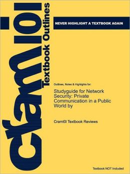 Studyguide for Network Security: Private Communication in a Public World By, ISBN 9780130460196