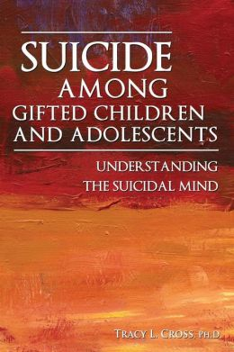 Suicide Among Gifted Children and Adolescents: Understanding the Suicidal Mind