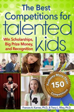 Best Competitions for Talented Kids, 2E: Win Scholarships, Big Prize Money, and Recognition