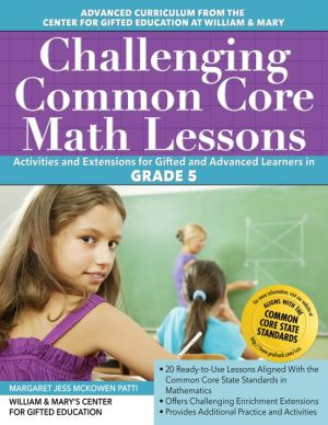 Challenging Common Core Math Lessons (Grade 5): Activities and Extensions for Gifted and Advanced Learners in Grade 5