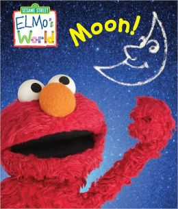 Elmo's World: Moon! (Sesame Street Series)