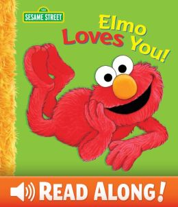Elmo Loves You! (Sesame Street Series)
