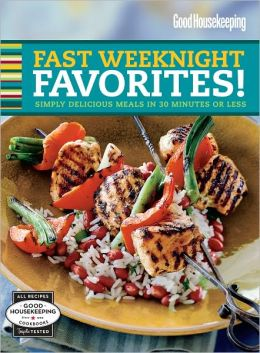 Good Housekeeping Fast Weeknight Favorites!: Simply Delicious Meals in 30 Minutes or Less (PagePerfect NOOK Book)