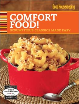Good Housekeeping Comfort Food!: Scrumptious Classics Made Easy (PagePerfect NOOK Book)