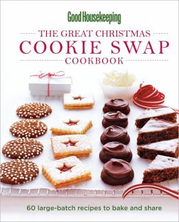 Good Housekeeping The Great Christmas Cookie Swap Cookbook (PagePerfect NOOK Book)