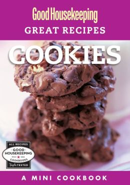 Good Housekeeping Great Recipes: Cookies: A Mini Cookbook