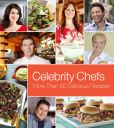 Book Cover Image. Title: Celebrity Chefs:  More Than 60 Delicious Recipes, Author: Hearst Books